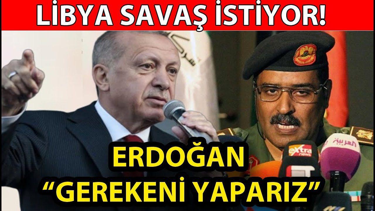 Libya Türkiye'ye Savaş Açtı Erdoğan Gereken Cevabı verdi!