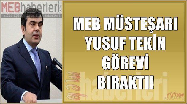 MEB Müsteşarı Yusuf TEKİN Görevini Bıraktı!