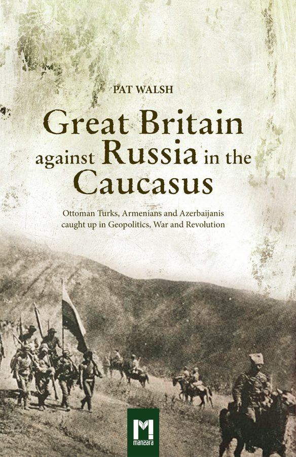 book cover of Great Britain against Russia in the Caucasus by Pat Walsch