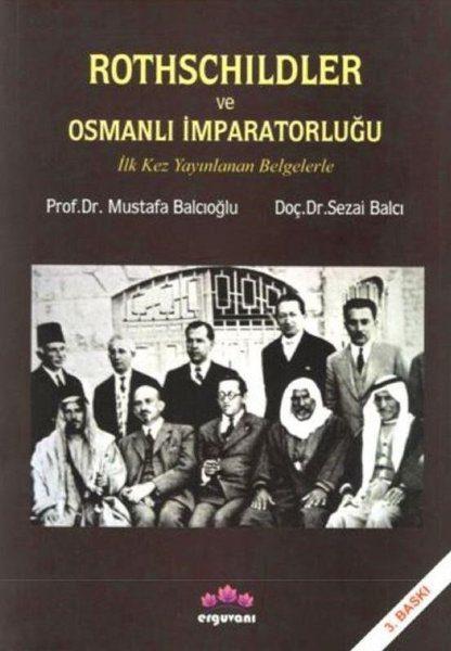 Rothschildler ve Osmanlı İmparatorluğu kitap kapağı, Yazar: Sezai Balcı, Mustafa Balcıoğlu